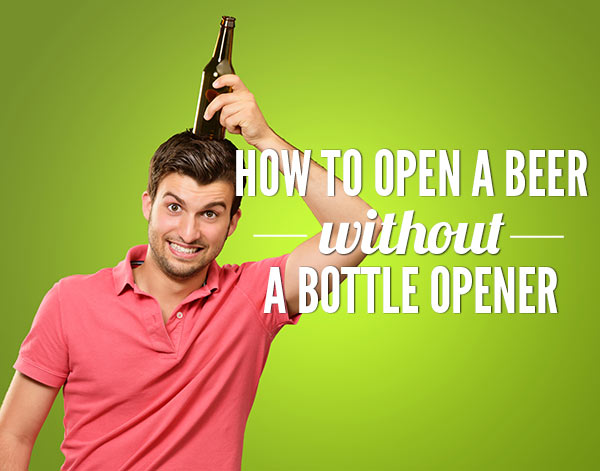 The best ways to open a beer without a bottle opener